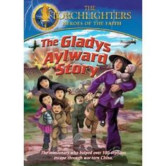 Torchlighters: Gladys Aylward - MFW ECC China - also available on Netflix and Amazon Instant