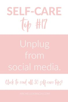 Self-care tip #17: Unplug from social media. Ugh. This one can be so hard! Start with even an hour free from your phone. Or commit to staying away from any comments on social media…they are the most toxic and no one needs that in their lives! Click to read all 30 self-care tips including my personal favorites!