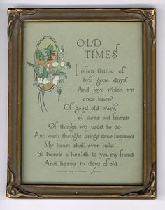 Century Old Art Nouveau Motto - 1916 Copyright - Framed: OLD TIMES - Inscribed on Back 1922 - fr Seller's Year Collection - Paloma Street Vintage Prints, Vintage Art, Vintage Stuff, Vintage Pictures, Pretty Pictures, Best Motto, Neutral Paint Colors, Vintage Quotes, Mother Art