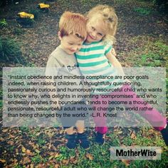 Raising a child who questions everything can be hard. But, having a child who bravely explores their world is invaluable #Parenting | http://theparentingskill.com |  Parenting Quotes #parentingquotes