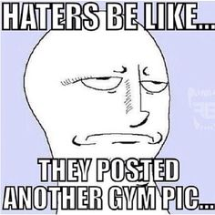 hahahahaha,,,haters are part of my motivation!