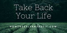 Stress Anxiety Depression Take Back Your Life - How To Feel Fantastic