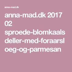 anna-mad.dk 2017 02 sproede-blomkaalsdeller-med-foraarsloeg-og-parmesan