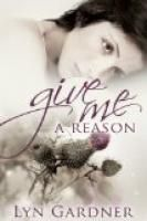 Give Me A Reason by Lyn Gardner.  Estimated Reading Time: 657 minutes.