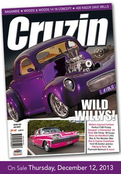 Cruzin Magazine - Issue 159 - January 2014   Barry Cornwall's 1959 Ford Pickup Dennis Jones' 1959 Ford Fairlane Bowie Pollard's 1930 Ford A Tudor Nagambie Rod Run Glenn Enticknap's 1941 Willys Coupe Golden Jubilee V8 Nationals Woods & Woods 1416 Concept Angelo Poppa's 1936 Ford Coupe Peking to Paris Dave Mills' Garage Readers Ride Ben Ngapo