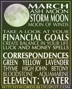 Witchy Words March Full Moon Esbat Storm Moon correspondences including herbs, stones, colors and goals. Wicca Witchcraft, Wiccan Rituals, Money Spells, Moon Magic, Lunar Magic, Sabbats, Months In A Year, 12 Months, Moon Phases