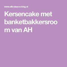 Kersencake met banketbakkersroom van AH