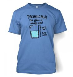 f1acbe39bd05 Technically The Glass Is Always Full T-shirt - Science Geek Tshirt Science  Tshirts,