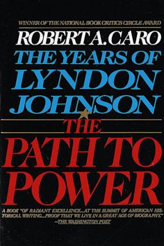 The Path to Power (The Years of Lyndon Johnson, Volume By: Robert A. Caro [Free Read] The Path to Power (The Years of Lyndon Johnson, Volume Author : Robert A. Caro[Free Read] The Path to Power (The Years of Lyndon Johnson, Volume Author : Robert A. Best Biographies, Ebooks Pdf, John Kerry, Summer Reading Lists, Thing 1, Free Pdf Books, Great Books, Reading Online, Books Online