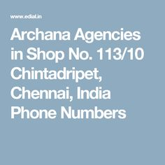 Archana Agencies in Shop No. 113/10 Chintadripet, Chennai, India Phone Numbers