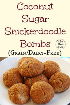 Coconut Sugar Snickerdoodle Bombs - Life Made Full www.lifemadefull.com