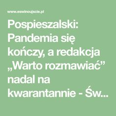 """Pospieszalski: Pandemia się kończy, a redakcja """"Warto rozmawiać"""" nadal na kwarantannie - Świnoujście w sieci www.eswinoujscie.pl"""