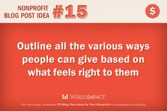 Nonprofit Blog Post Idea No. 15: Outline all the various ways people can give based on what feels right to them.