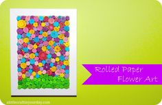 Rolled Paper Flower Art Teen Craft!!