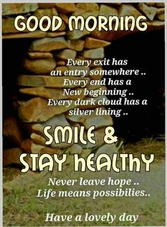 Smile & Stay Healthy - Good Morning good morning good morning sayings good morning quote good morning images good morning wishes Good Morning Images, Good Morning Msg, Good Morning Friends Quotes, Good Morning Beautiful Quotes, Good Morning Prayer, Good Day Quotes, Morning Thoughts, Good Morning Texts, Good Morning Inspirational Quotes