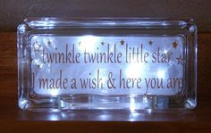 Twinkle twinkle little star I made a wish & here you are, Lighted Decorative glass block, sign with vinyl saying by CutesyandCreative on Etsy https://www.etsy.com/listing/244030043/twinkle-twinkle-little-star-i-made-a