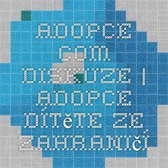 Adopce.com - Diskuze   Adopce dítěte ze zahraničí