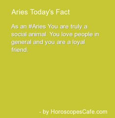 Then if that is true I must not be an Aries. Maybe im not feeling well:(
