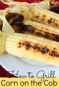 How to Grill Corn on the Cob from SixSistersStuff.com