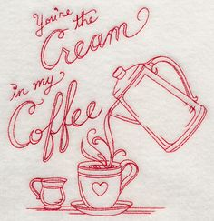 redwork embroidery designs for flour bag dishclothes | You're the Cream in My Coffee (Redwork)