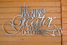 high x 27 wide metal scripture sign from John Cut from 14 gauge galvanized steel. Raw finish is a light to dark gray with shiny Scripture Signs, Scripture Wall Art, Scriptures, Wooden Wall Art, Metal Wall Art, John 3 30, Wall Decor Quotes, Direct Lighting, Corrugated Metal