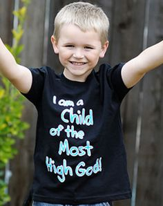 I Am a Child of the Most High God - Christian Toddlers Shirts for $15.95 | C28.com