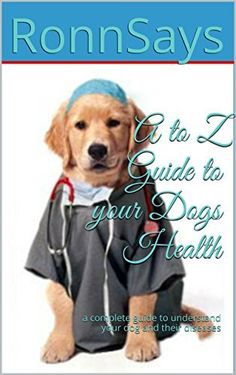 Guys, read and buy this amazing book on dogs.A to Z Guide to your Dogs Health: a complete guide to understand your dog and their diseases, http://www.amazon.com/dp/B00XCTK3EO/ref=cm_sw_r_pi_awdm_TkHtvb0DTZ95Z