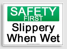 "Free printable ""Slippery When Wet"" OSHA  sign"