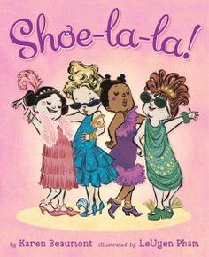 Shoe-la-la book, by Karen Beaumont illustrated by LeUyen Pham