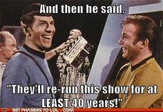 #startrek - yep!!!  They still do and thank heaven, cuz if i'm home and they are on,,,,,,,,,,I will watch