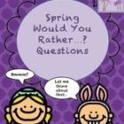 Have some Spring and Easter fun with these thought provoking Would You Rather...? questions.  Thirty eight questions in all!  Students can answer t...
