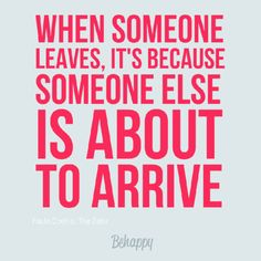 """When someone leaves, it's because someone else is about to arrive"" by Paulo Coelho, The Zahir"