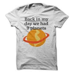 Awesome Tee Back in my day we had 9 planets T-Shirts