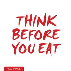 Think before you eat! New Image, Low Carb, Lifestyle, Live, Eat