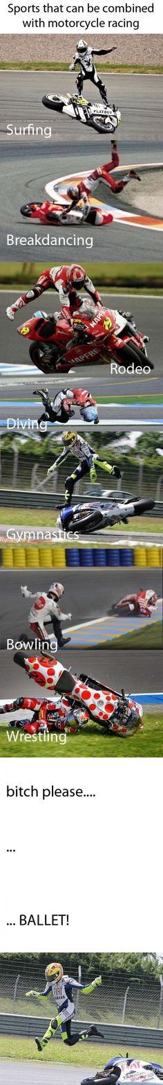If only my dad were on Pintrest... he has done several of these moves in his roadracing days...