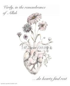 Verily, in the remembrance of Allah (God), do hearts find rest… [13:28]