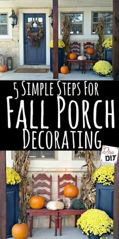 Do you love the look of seasonally decorated porches but are intimidated by the process? Use these 5 simple steps to DIY the perfect fall porch decorations!