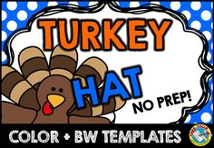 TURKEY CRAFT TEMPLATE THANKSGIVING ACTIVITY KINDERGARTEN 1ST GRADE NOVEMBER HAT