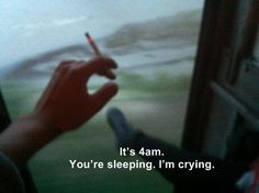 IT´S 4AM YOU´RE SLEEPING, I´M CRYING