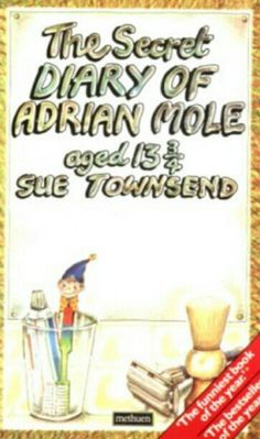 The secret diary of adrian mole aged 13 Loved this book