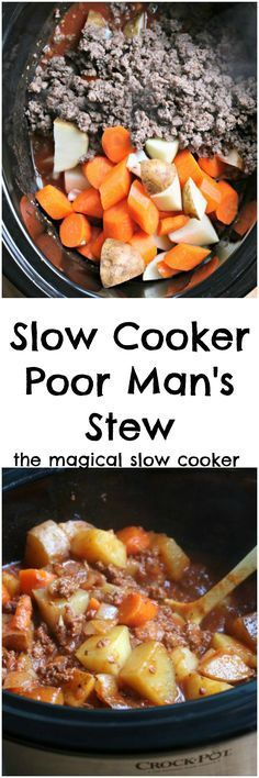 Slow Cooker Poor Man's Stew. I remember calling this stone soup as a kid from a story about a poor man putting stones in water and everyone else in town helping ads veggies or meat so it wouldn't just be stones.
