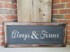 Rustic Always And Forever Sign. Chalkboard, wedding shower gift, rustic wedding gifts, handmade signs, rustic wedding decor, bedroom signs by LoveTheJunk on Etsy