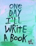One Day I'll Write a book.