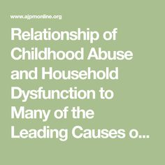 Relationship of Childhood Abuse and Household Dysfunction to Many of the Leading Causes of Death in Adults - American Journal of Preventive Medicine