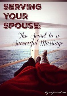 Serving Your Spouse: The Secret to a Successful Marriage   alyssajhoward.com