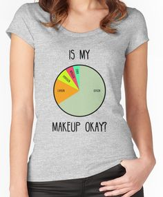 Is My Makeup Okay? Women's Fitted Scoop T-Shirt Love funny quotes and inspirational quotes? ArtyQuote Canvas Art & Apparel was made for you!Check out our canvas art, prints & apparel in store, click that link ! Mothers Day Shirts, Mom Shirts, Funny Shirts, One Word Quotes Simple, Fabulous Quotes, Dreamy Quotes, Gorgeous Quotes, Beautiful Wife, Literary Love Quotes