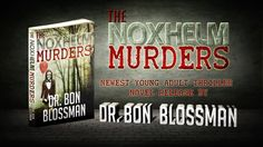 THE NOXHELM MURDERS | A YOUNG ADULT HORROR MYSTERY BY DR. BON BLOSSMAN Spooky Games, Murder Mystery Games, Thriller, Horror, Novels, Rocky Horror, Fiction