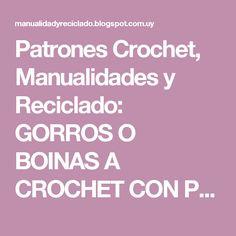Patrones Crochet, Manualidades y Reciclado: GORROS O BOINAS A CROCHET CON PATRONES GRÁFICOS