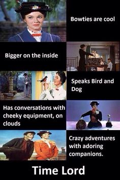 Proof Mary Poppins is a Time Lord? No she is a time lady!!!!!!!!!!!!