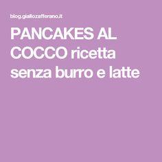 PANCAKES AL COCCO ricetta senza burro e latte